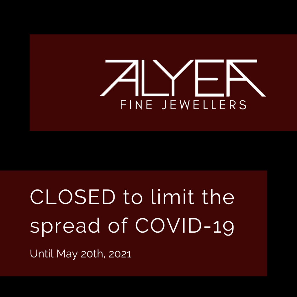 Alyea's jewellers closed to limit the spread of COVID-19 until May 20th